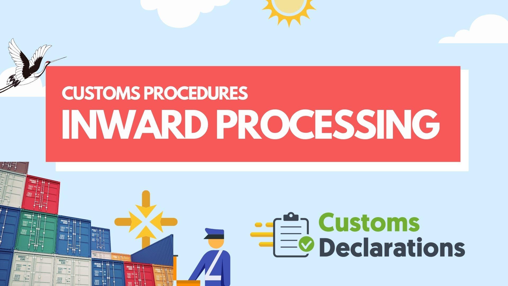 Customs Procedures Inward Processing