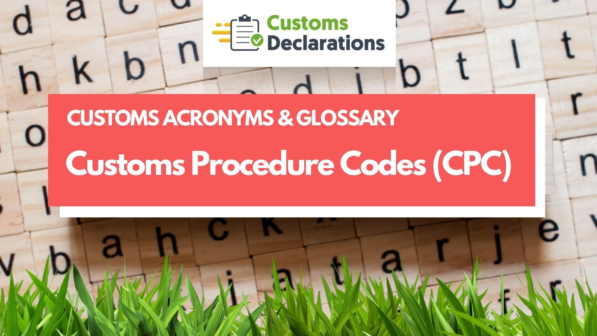 Customs Procedures Codes (CPCs)