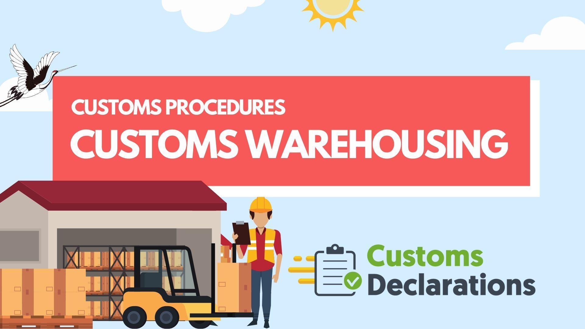 Customs Procedures - Customs Warehouse