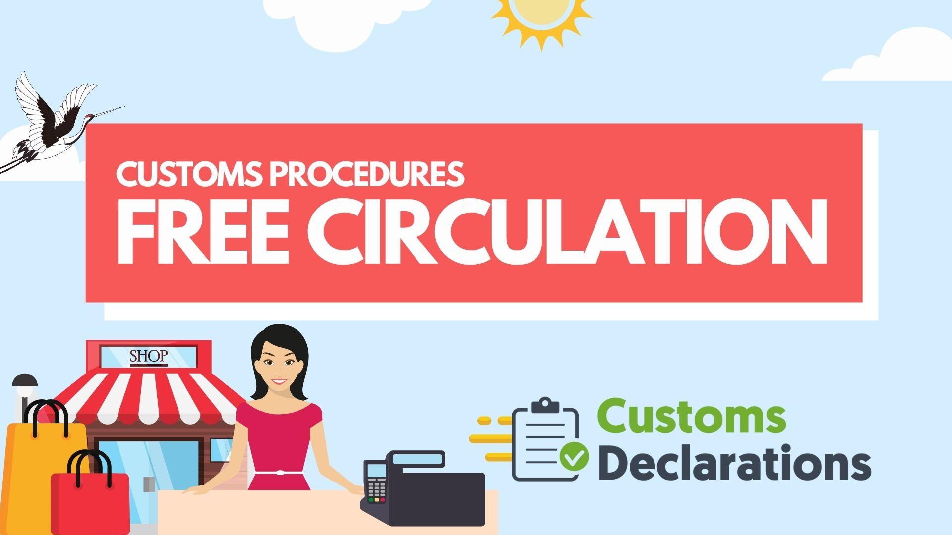 Free Circulation Customs Procedure